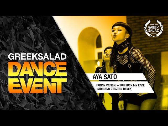 GREEK SALAD Dance Event'15(1). Aya Sato Bambi [Skinny Patrini – You Suck My Face]