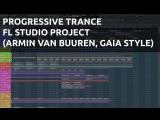Progressive Trance FL Studio Project (Armin van Buuren, Gaia Style)