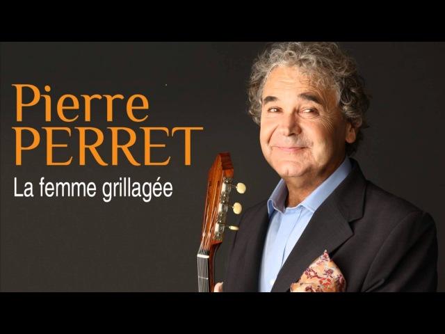 Pierre Perret - La femme grillagée