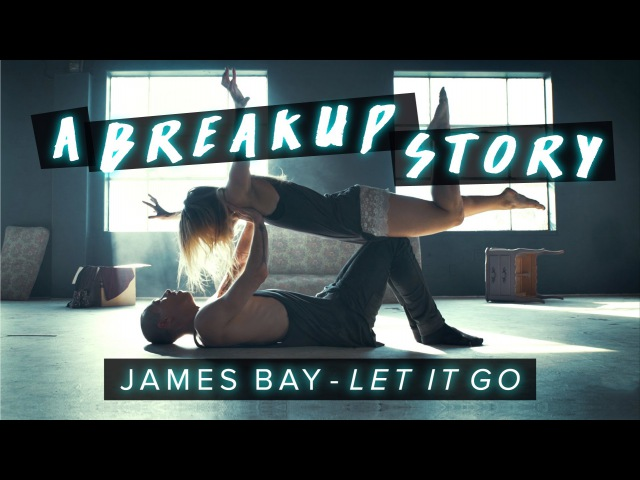 Choreography by Talia Favia | James Bay - Let It Go | A Breakup Story DanceOnJamesBay