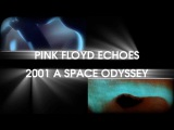 Pink Floyd Echoes and 2001 A Space Odyssey