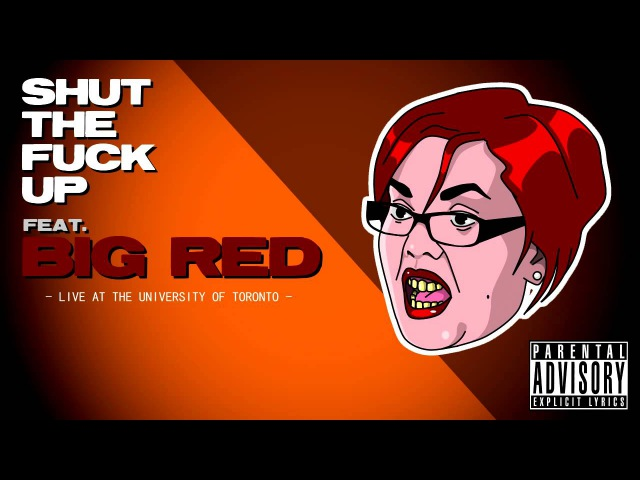 SHUT THE FUCK UP - Feat. BIG RED (Live at the university of Toronto)