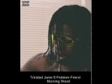 Trinidad Jame ft Problem Friend - Morning Wood