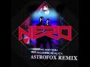 Nero - Me and You (AstroFox Remix)
