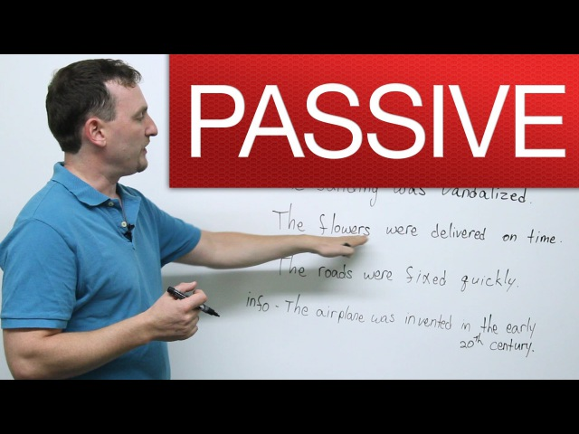 The Passive: When, why, and how to use it