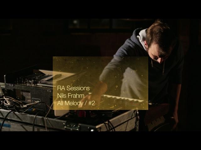 RA Sessions: Nils Frahm - All Melody / 2 | Resident Advisor