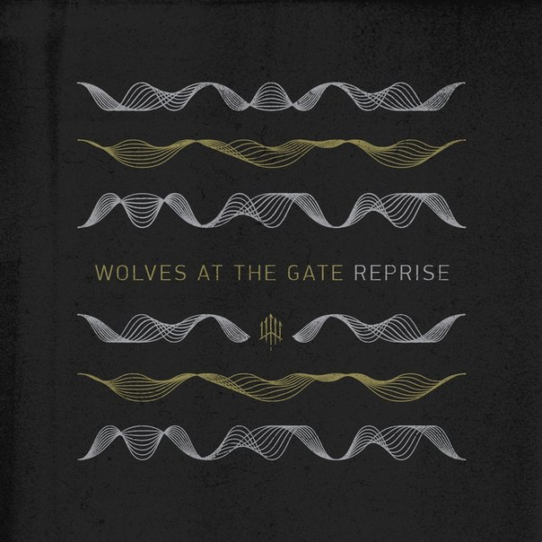 Wolves At The Gate - Reprise [EP] (2015)