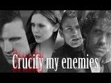 Multifandom crucify my enemies