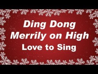 Kids Christmas Songs | Ding Dong Merrily on High | Children Love to Sing Kids Songs