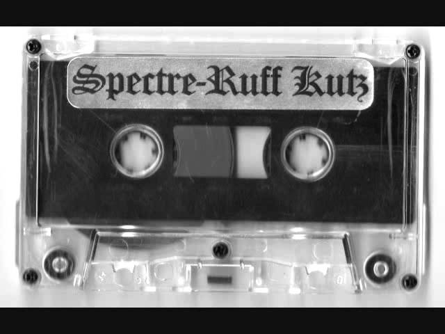 Spectre - Ruff Kutz Side One