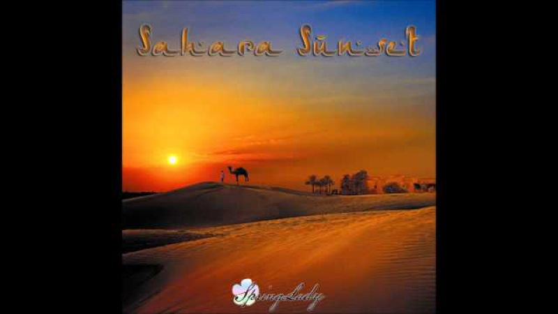 Beautiful arabian chillout - Sahara Sunset (mixed by SpringLady)
