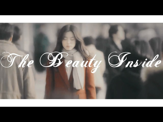The Beauty Inside MV || Take What I Can Get