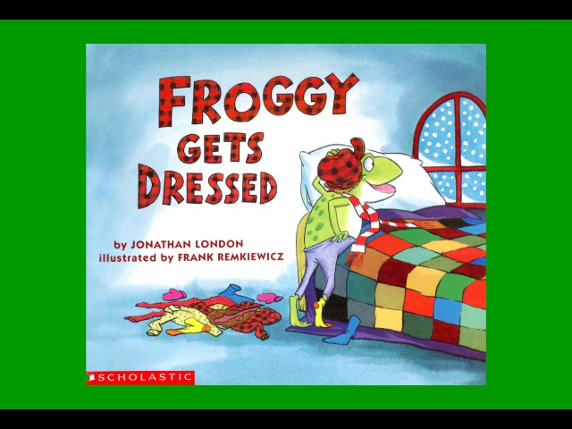 FROGGY GETS DRESSED by Jonathan London. Grandma Anniis Storytime