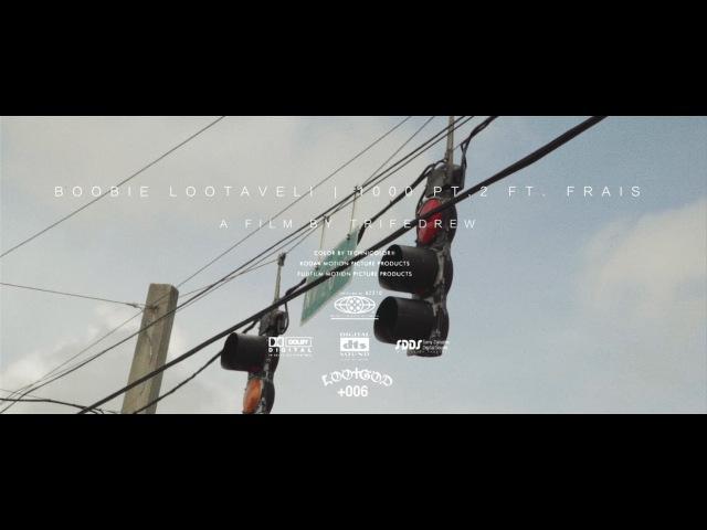 Boobie Lootaveli - 1000 Pt. 2 ft. Frais (Official Music Video)