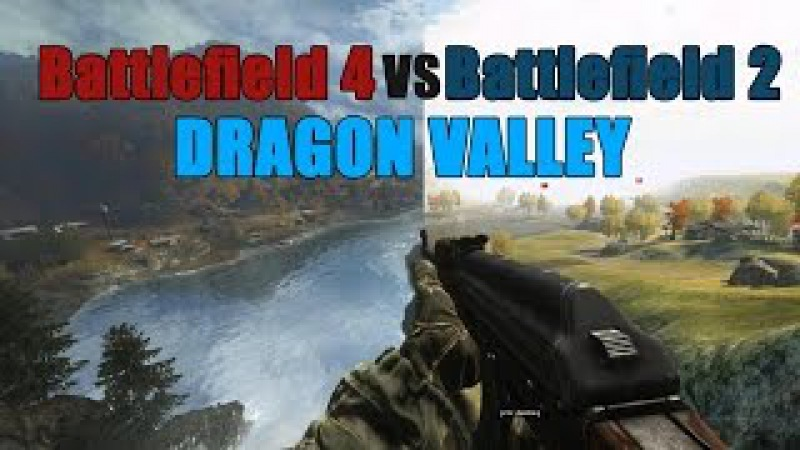 Dragon valley BF2 VS BF4 - the difference 10 years can make