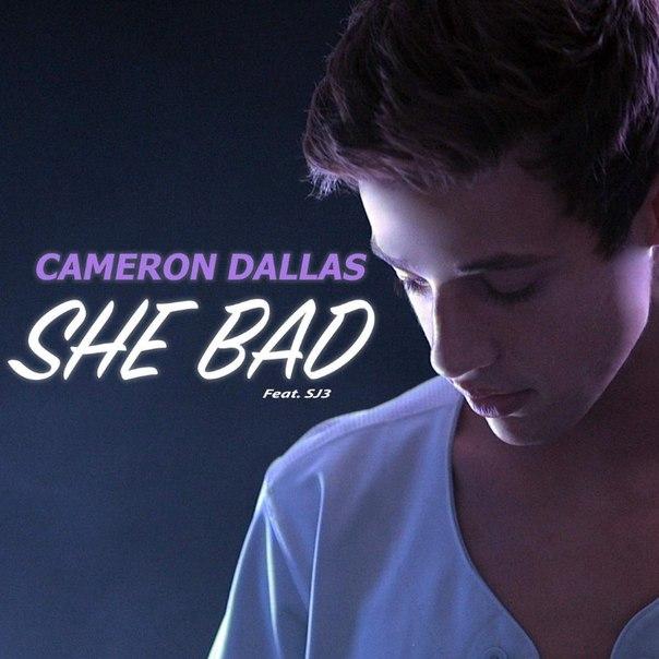 Cameron Dallas She Bad Текст