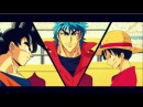 Goku vs Luffy vs Toriko AMV HD