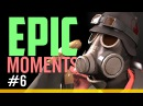 TF2 Fun - Epic Moments, Episode 6