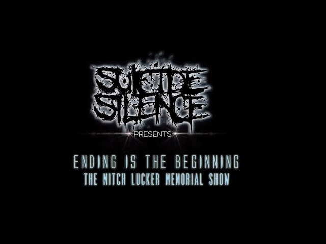 Suicide Silence - Ending Is The Beginning: The Mitch Lucker Memorial Show