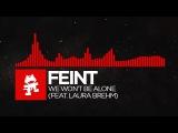 DnB - Feint - We Won't Be Alone (feat. Laura Brehm) Monstercat Release