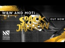 W W and MOTi Spack Jarrow OUT NOW