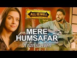 Mere Humsafar - Mithoon & Tulsi Kumar - All Is Well (2015) - With Translation