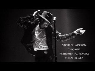Michael Jackson - Chicago (Instrumental Remake) (XSCAPE 2014)