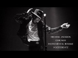 Michael Jackson - Chicago (Instrumental Remake) (XSCAPE 2014)