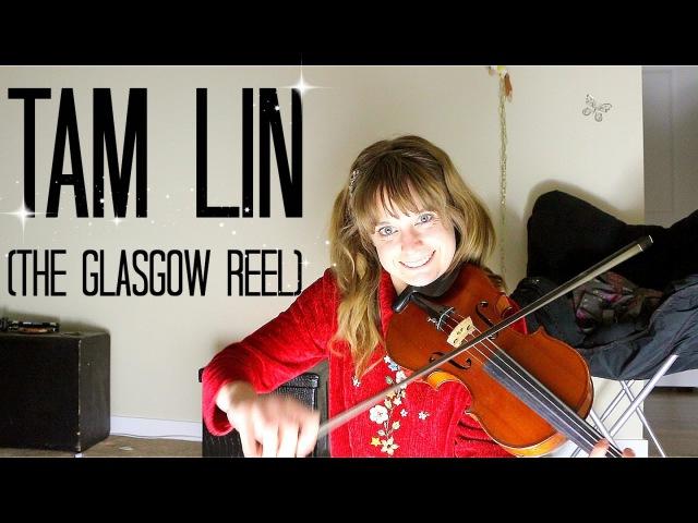 Tam Lin The Glasgow Reel Celtic Fiddle Tune