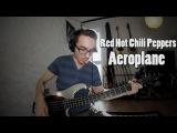 RHCP - Aeroplane 300th Bass Cover