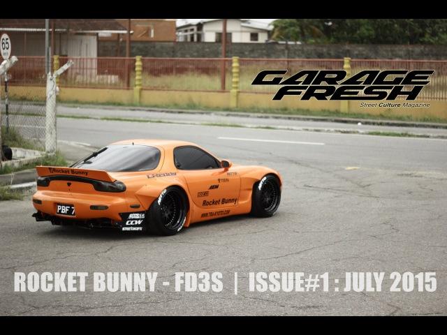GarageFresh Street Culture Magazine : Rocket Bunny FD RX-7 Issue:01
