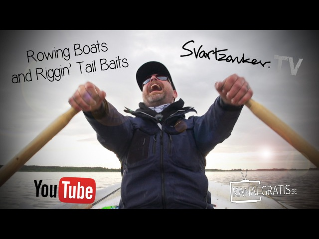 Svartzonker TV - Rowing Boats and Riggin' Tail Baits