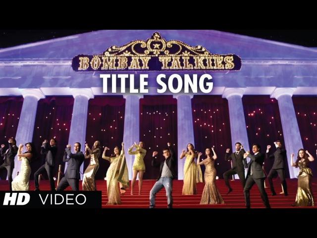 Apna Bombay Talkies Title Song (Video) | Aamir Khan, Madhuri Dixit, Akshay Kumar Others
