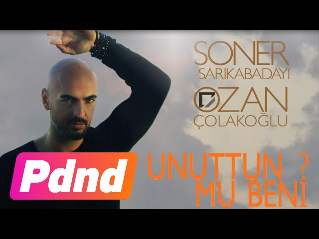 Soner Sarıkabadayı Ozan Çolakoğlu - Unuttun Mu Beni? (Lyrics Video)