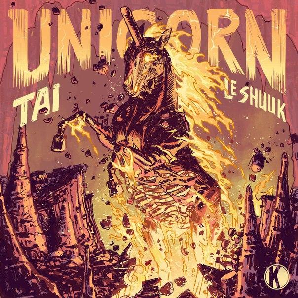 TAI & Le Shuuk – Unicorn (Original Mix)