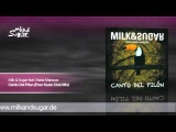 Milk &amp Sugar feat. Maria Marquez - Canto Del Pilon (Peer Kusiv Club Mix) - Preview