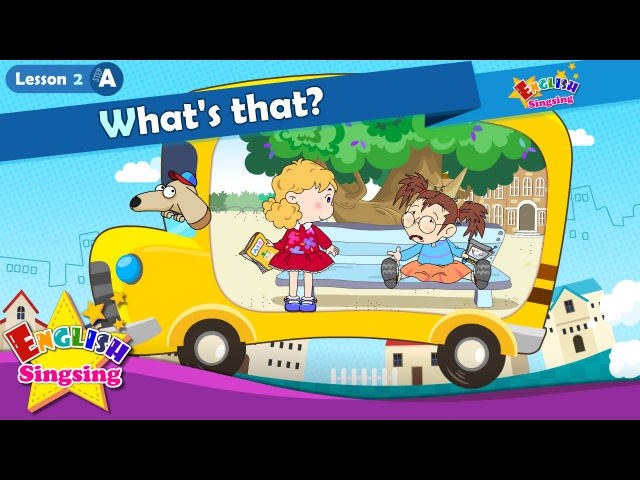 Lesson 2_(A)What's that? - What - Cartoon Story - English Education - Easy conversation for kids
