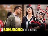 Banjaara - Full Song  Ek Tha Tiger  Salman Khan  Katrina Kaif