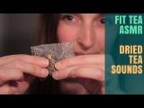 Late Night Tea Tasting & ASMR Sounds - Fit Tea, Dried Tea Leaves, Soft Spoken