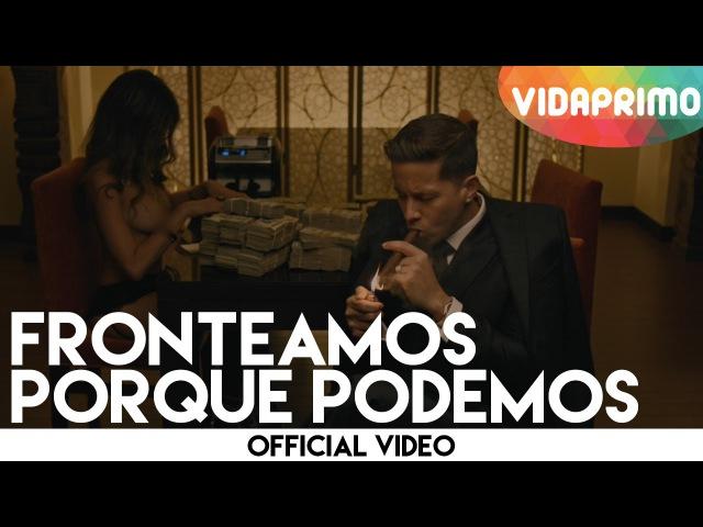 De La Ghetto - Fronteamos Porque Podemos ft. Daddy Yankee, Yandel Ñengo Flow [Official Video]