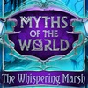 Myths of the World 7: The Whispering Marsh Game