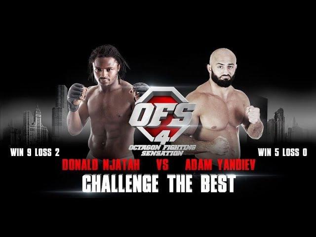 OFS 4 Donald Njatah vs Adam Yandiev
