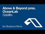 Above &amp Beyond pres. OceanLab - Satellite (ilan Bluestone Remix)