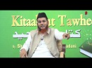 Kitab Ut Tawheed By Shk Mohammed Ashfaque Salafi - Part 3