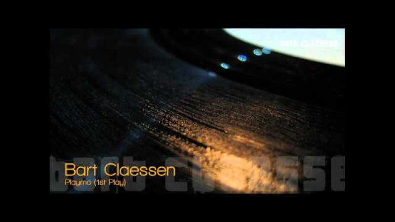 Bart Claessen - Playmo (1st play) [OFFICIAL]