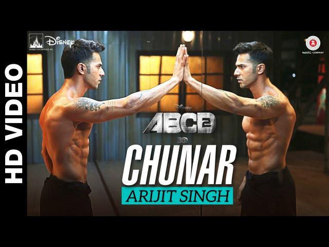 Chunar Disney's ABCD 2 Varun Dhawan Shraddha Kapoor Arijit Singh Sachin Jigar