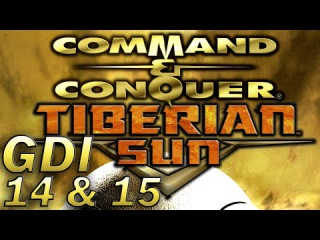 Let's Play: Command & Conquer 2: Tiberian Sun - GDI Mission 14 & 15 [1 of 2]