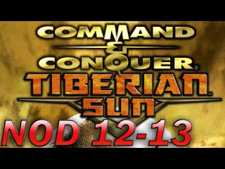 Let's Play: Command & Conquer 2: Tiberian Sun - NOD Mission 12-13