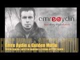 Emre Aydin & Gulden Mutlu - Soguk Odalar ( Huseyin Karadayi & Serdar Ayyildiz Remix )