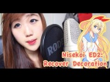 Nisekoi ED2: Recover Decoration (vocal cover) ft. jparecki95